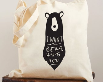 Bear Hug tote bag - screen printed canvas tote shopping bag - shoulder bag - shopping tote bag - I want to bear hug you
