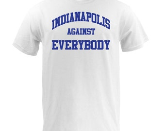 Indianapolis Against Everybody - Royal on White