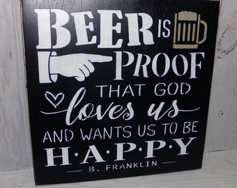 Beer Sign, Beer Is Proof That God Loves Us And Wants Us To Be Happy, B Franklin Beer Sign, Man Cave Sign, Gift for Men, Beer Decor