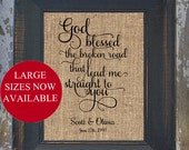 God blessed the broken road that lead me straight to you Rustic Wedding Fancy Scroll Personalized Burlap LOVE SONG  Wedding Anniversary gift
