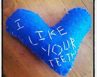 i like your teeth