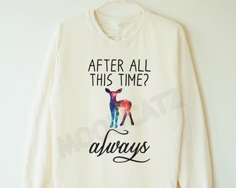 Galaxy after all this time tshirt always tshirt galaxy deer shirt deer sweatshirt jumper sweater long sleeve shirt women tshirt men tshirt