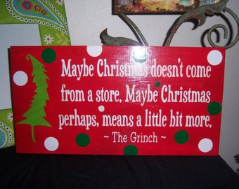 Beautiful Grinch inspired maybe Christmas doesnt come from a store sign