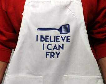 Awesome Apron!!!!!  I Believe I Can Fry