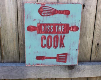Kiss The Cook Kitchen Sign Funny Kitchen Sign Rustic Decor Shabby Sign
