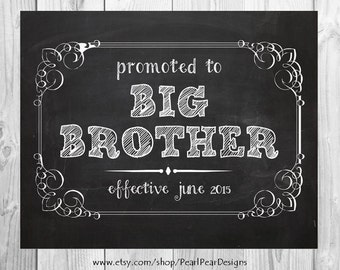 Promoted to Big Brother/Sister Chalkboard Printable file - pregnancy announcement/ we're expecting document 8x10 or 11x17