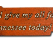 Handmade I Will Give My All For Tennessee Today Vols Wood Sign