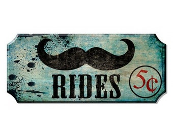 Mustache Rides Wood Plaque Sign