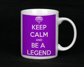 Keep Calm And Be A Legend, 11oz Mug