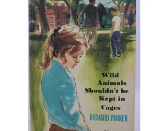 Wild Animals Shouldn't Be Kept in Cages by Richard Parker, Illustrated by Gavin Row, 1973, Paul and Etta, Vintage Picture Book