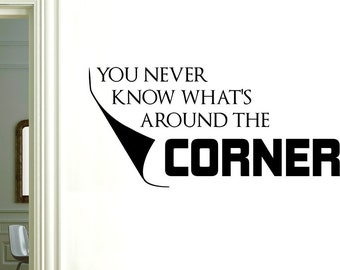 You Never Know Whats Around The Corner Wall Sticker
