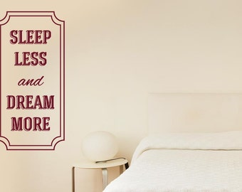 Sleep Less And Dream More Wall Sticker