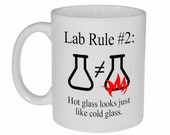 Science Chemistry  Funny Coffee or Tea Mug- Rule 2  - Hot glass looks Like Cold Glass - 11 oz
