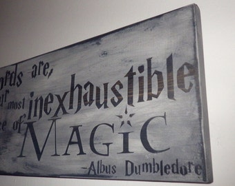 Words are our most inexhaustable source of magic... Albus Dumbledore Quote Sign / Harry Potter Home Decor