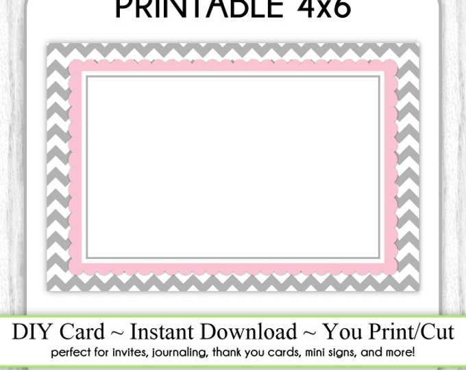 Printable 4x6 Card, Gray and Pink Chevron 4x6 Blank Card, INSTANT DOWNLOAD, Use as thank You card, Mini Sign, DIY, you print, you cut