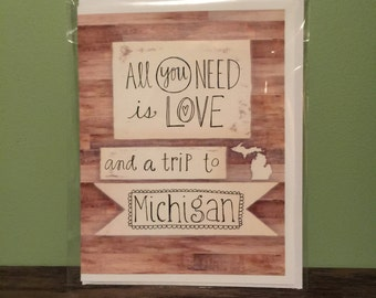 All You Need Is Love and a Trip to Michigan (or anywhere you choose) Card