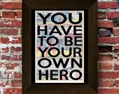 You have to be your own hero Quote Super Hero Upcycled vintage comic book art print. #0018