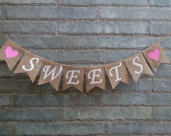 SWEETS Burlap Banner – Rustic sweets / dessert table sign for wedding, reception, bridal shower, baby shower celebrations.