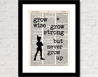 Grow Wise Grow Strong But Never Grow Up - Peter Pan  - Dictionary Art Print