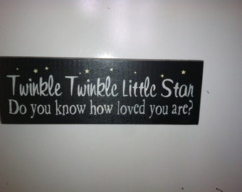 Twinkle Twinkle Little Star Do You Know How Loved You Are. 12 x 4 in Nursery Room Sign,Shelf Sitter, Nursery Rhyme Song