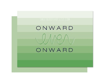 Green Onward Ever Onward | Missionary Note Card/ Journal Card