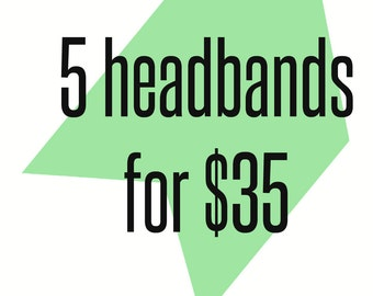 CHOOSE YOUR OWN 5 Adjustable Top Knot Elastic Headbands or Bows