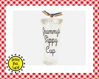 Grammy's Sippy Cup, Personalized Acrylic Cup, Gift for Mom, Sippy Cup, Nana, Grandma, Grammy, Nonnie, MawMaw BPA FREE- by Sweet Bee Cups