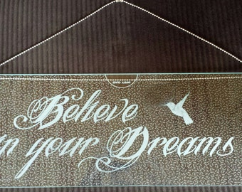 Recycled Safety Glass Engraved Hanging - Believe in Your Dreams - with Hummingbird