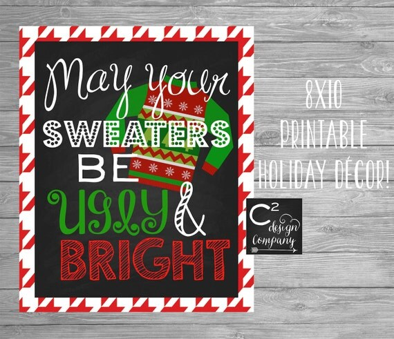 May Your Sweaters Be Ugly & Bright Printable Holiday Sign