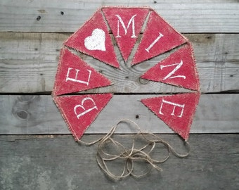 Be Mine Valentines Burlap Banner, Valentines Decor, Rustic Valentines Wedding Decor, Valentines Photo Prop