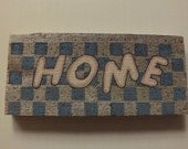Rustic Blue Checkered Home Hand Painted Block Sign