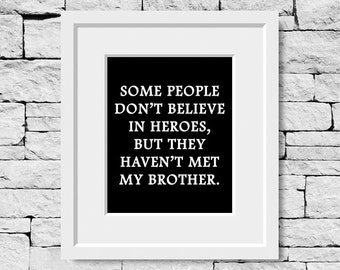 Brother Gift, Brother Prints, Best Brother Quote, Brother Gift, Hero Brother Quote, Hero Brother, Gift for Bro, Brother Quote Print, Brother