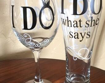 Wedding  I Do / I Do What She Says,Wine Glass,& Pilsner Glass Set, Engagement Gift,Wedding Gift,Bridal Shower