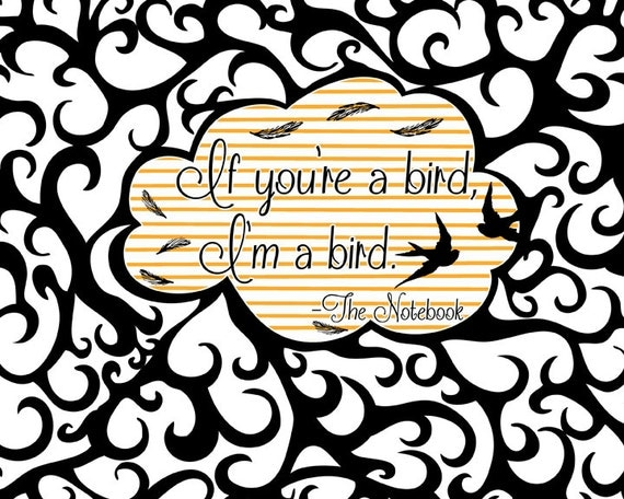 If You're A Bird I'm A Bird- Instant Download Print- 8x10