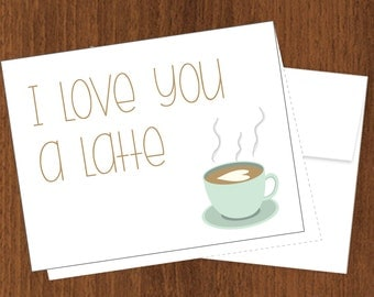I Love You A Latte - Funny Anniversary Cards - A2