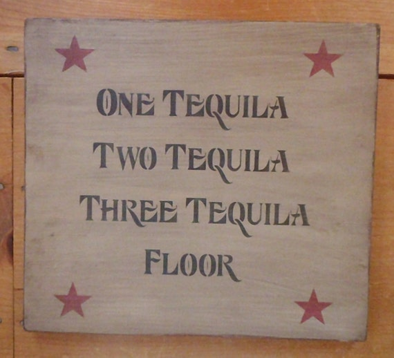 Alcohol sign bar sign man cave one tequila two by for 1 tequila 2 tequila 3 tequila floor lyrics