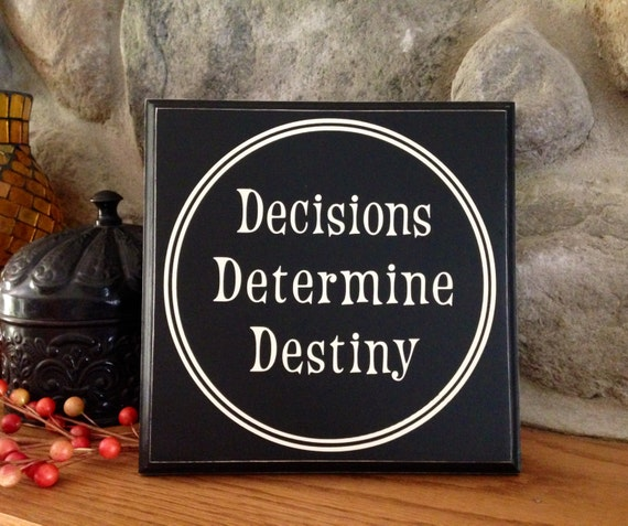 Decisions determine destiny sign for The apartment design your destiny episode 1