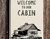 Welcome to Our Cabin - Cabin Guest Book - Visitor Journal - Cabin Journal - Cabin Notebook