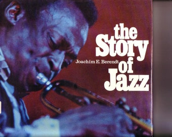 The Story Of Jazz by J E Berendt. 1978 Hardback/DJ in Good Acceptable Condition*.  Photo Illustrations Throughout. RARE U.K. Edition.