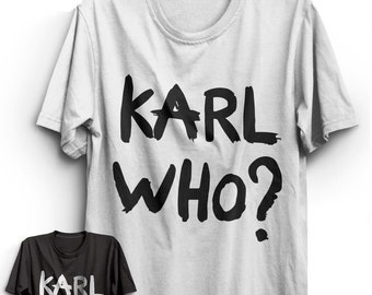 T Shirt Vogue Lagerfeld Logo Design * Karl Who ? * Swag Rihanna Celine Fashion Paris