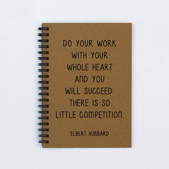 Do your work with your whole heart and you will succeed - Motivational notebooks that will inspire you // The PumpUp Blog