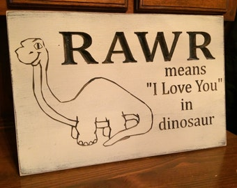 "Custom Carved Wooden Sign - ""RAWR Means I Love You In Dinosaur"" - 13""x20"""