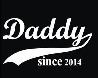 """Daddy Since """"Any Year"""" Custom Black T-Shirt"""