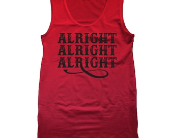 Alright Alright Alright  Tank Top DT0497