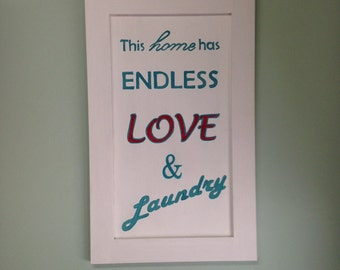 This House has Endless Love & Laundry Sign