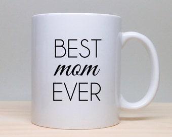 Coffee Mug Gift - Gift For Mother or Mom - Birthday Gift - Personalized Gift - Coffee Mug - Unique Gift Idea - Best Mom Ever - Coffee Mug