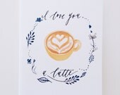 I Love You a Latte Card // You Mocha Me Happy Card
