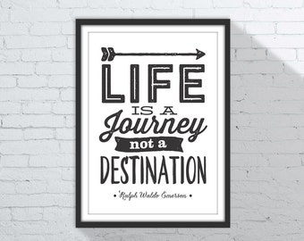 "Ralph Waldo Emerson ""Life Is A Journey Not A Destination"" Inspirational Quote Wall Art Decor Instant Download Printable Art 8x10 + A3 Sizes"