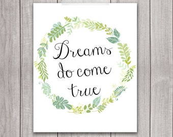 75% OFF SALE - Inspirational Printable - 8x10 Dreams Do Come True, Floral Wreath, Printable Art, Typography, Flower, Wall Art, Home Decor