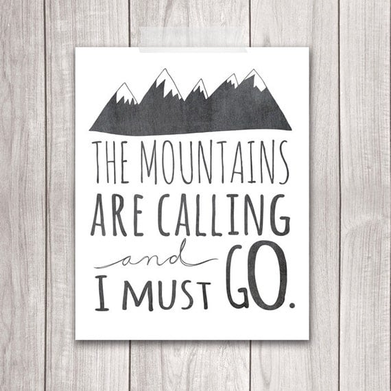 The mountains are calling and i must go 8x10 mountains art for The mountains are calling and i must go metal sign